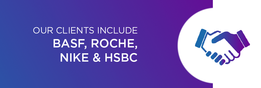 OUR CLIENTS INCLUDE BASF, ROCHE, NIKE & HSBC